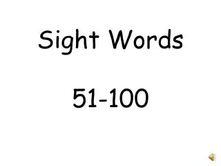 Sight Words 51-100