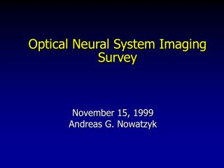 Optical Neural System Imaging Survey
