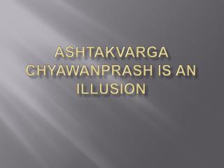 Ashtakvarga Chyawanprash is an Illusion