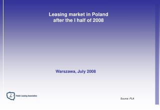 Leasing market in Poland  after the I half of 2008