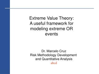Extreme Value Theory:  A useful framework for modeling extreme OR events