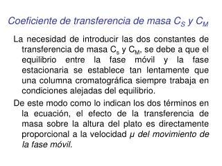 Coeficiente de transferencia de masa C S  y C M