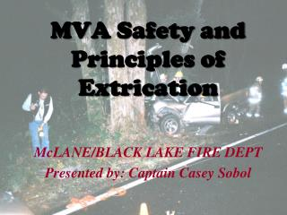 MVA Safety and Principles of Extrication