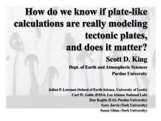 Scott D. King Dept. of Earth and Atmospheric Sciences Purdue University