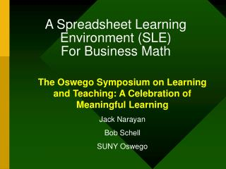 A Spreadsheet Learning Environment (SLE)  For Business Math