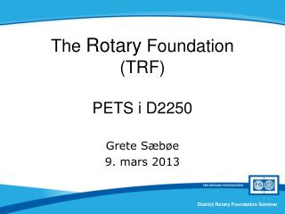 The  Rotary  Foundation  (TRF) PETS  i  D2250