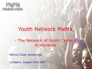 Youth Network MaMa - The Network of Youth Centers  in Slovenia
