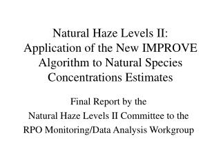 Natural Haze Levels II: Application of the New IMPROVE Algorithm to Natural Species Concentrations Estimates