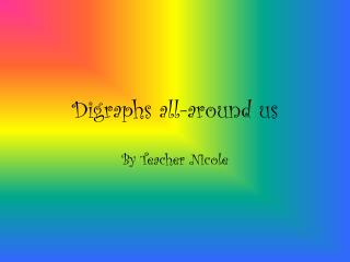 Digraphs all-around us