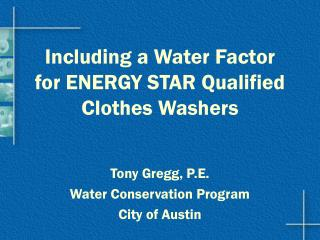Including a Water Factor  for ENERGY STAR Qualified Clothes Washers