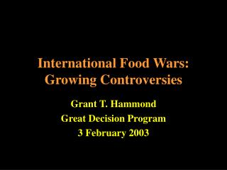 International Food Wars: Growing Controversies