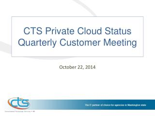 CTS Private Cloud Status  Quarterly  Customer Meeting