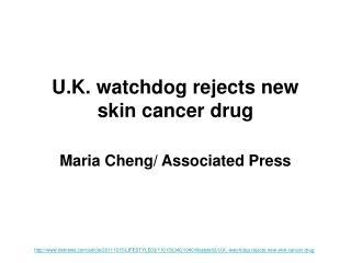 U.K. watchdog rejects new skin cancer drug