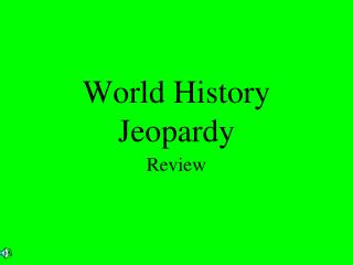 World History Jeopardy