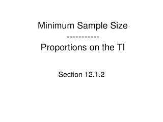 Minimum Sample Size ----------- Proportions on the TI