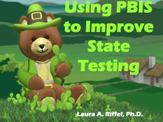 Using PBIS to Improve State Testing