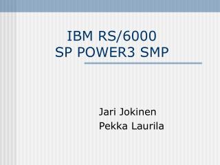 IBM RS/6000  SP POWER3 SMP