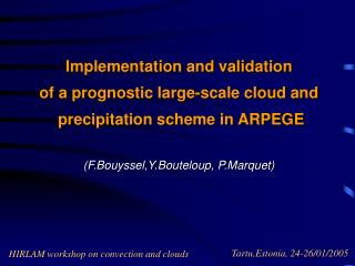 Implementation and validation  of a prognostic large-scale cloud and