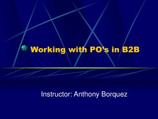 Working with PO's in B2B