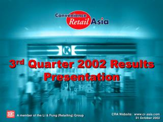 3 rd  Quarter 2002 Results Presentation