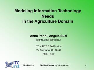 Modeling Information Technology Needs in the Agriculture Domain