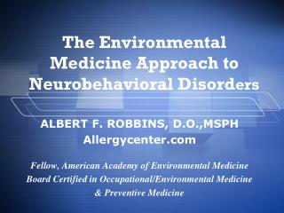 The Environmental Medicine Approach to Neurobehavioral Disord ers