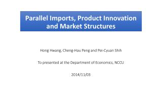 Parallel Imports, Product Innovation and Market  Structures