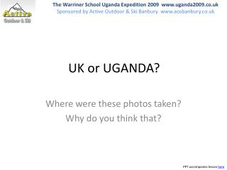UK or UGANDA?