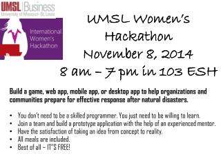 UMSL Women's Hackathon November 8, 2014  8 am –  7 pm in 103 ESH