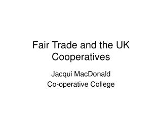 Fair Trade and the UK Cooperatives