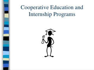 Cooperative Education and Internship Programs