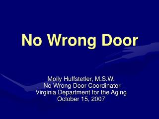 No Wrong Door