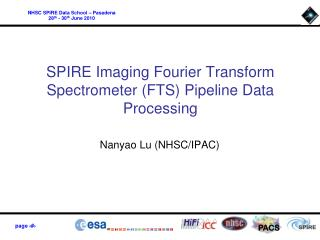 SPIRE Imaging Fourier Transform Spectrometer (FTS) Pipeline Data Processing