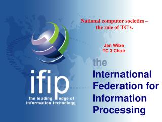 the International Federation for Information Processing