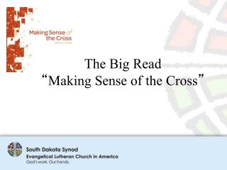 "The Big Read "" Making Sense of the Cross """