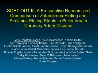 SORT-OUT III: A Prospective Randomized Comparison of Zotarolimus-Eluting and Sirolimus-Eluting Stents in Patients with C