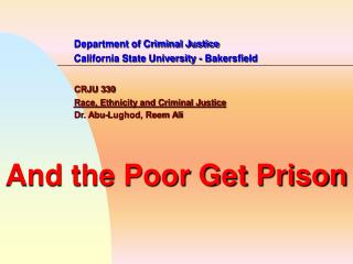 Department of Criminal Justice 		California State University - Bakersfield CRJU 330 Race, Ethnicity and Criminal Justice