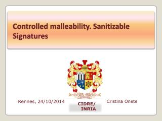 Controlled malleability.  Sanitizable  Signatures