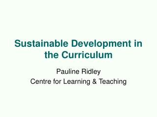 Sustainable Development in the Curriculum