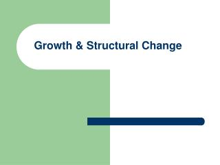 Growth & Structural Change