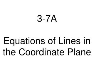 3-7A Equations of Lines  in the Coordinate Plane