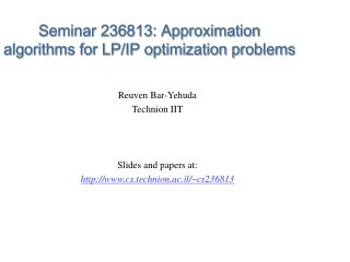 Seminar 236813: Approximation algorithms for LP/IP optimization problems