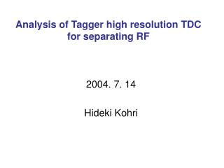 Analysis of Tagger high resolution TDC for separating RF