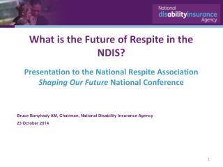 Bruce  Bonyhady AM, Chairman, National Disability Insurance Agency 23  October 2014