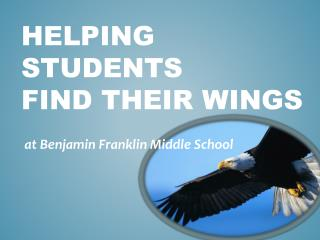 HELPING STUDENTS  FIND THEIR WINGS