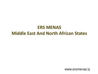 ERS MENAS  Middle East And North African States