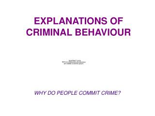 EXPLANATIONS OF CRIMINAL BEHAVIOUR