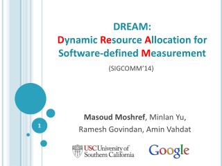 DREAM:  D ynamic  Re source  A llocation for Software-defined  M easurement