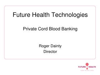 Future Health Technologies