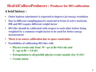 HcalAlCaRecoProducers :  Producer for HO calibration